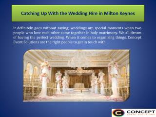 Catching Up With the Wedding Hire in Milton Keynes