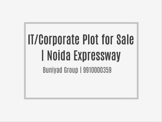 IT/Corporate Plot for Sale | Noida Expressway