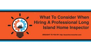 What To Consider When Hiring A Professional Long Island Home Inspector