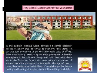 Play School: Good Place for Your youngsters