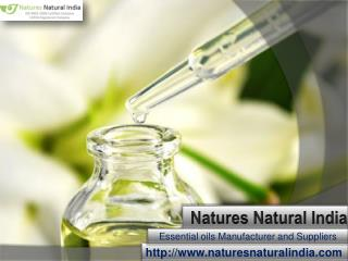Pure Organic Essential Oils Manufacturer at Naturesnaturalindia.com!!
