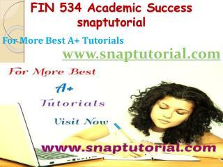 FIN 534 Academic Success-snaptutorial.com