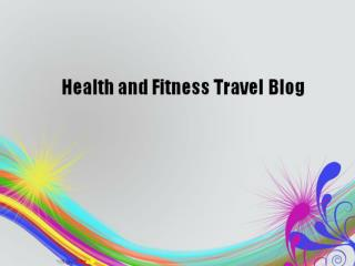 Health and Fitness Travel Blog