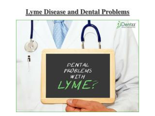 Lyme Disease and Dental Problems