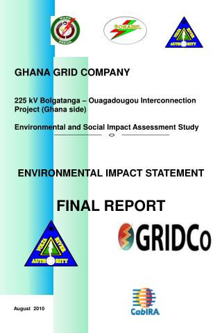 GHANA GRID COMPANY    225 kV Bolgatanga   Ouagadougou Interconnection Project Ghana side  Environmental and Social Impac