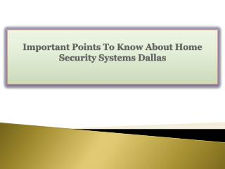 Important Points To Know About Home Security Systems Dallas