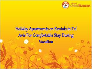 Holiday Apartments on Rentals in Tel Aviv For Comfortable Stay During Vacation