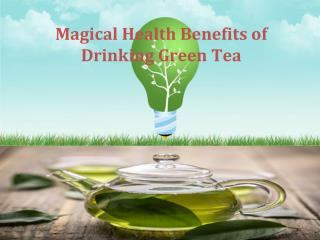 Magical Health Benefits of Green Tea