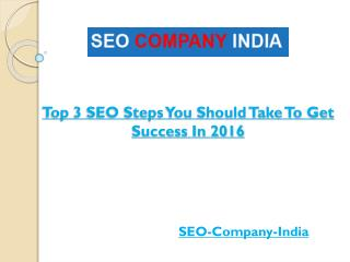 Top 3 SEO Steps You Should Take To Get Success In 2016