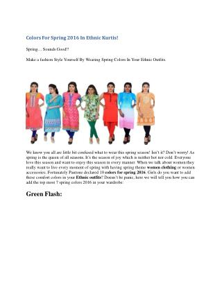 Colors For Spring 2016 In Ethnic Kurtis!