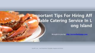 Important Tips For Hiring Affordable Catering Service In Long Island