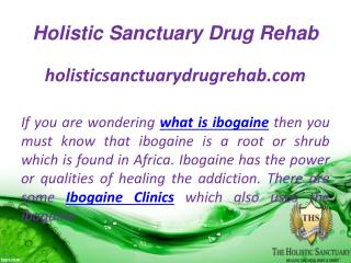 What is Ibogaine,ibogaine treatment,Ibogaine clinics