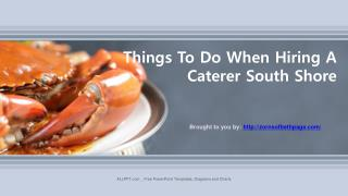 Things To Do When Hiring A Caterer South Shore