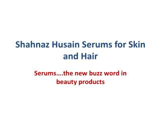 Shahnaz Husain Serums for Skin and Hair