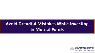 Avoid Dreadful Mistakes While Investing in Mutual Funds