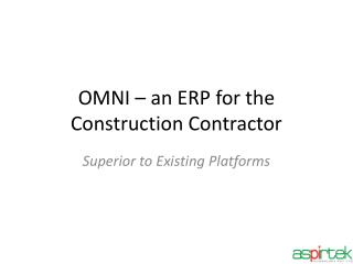 OMNI – an ERP for the Construction Contractor