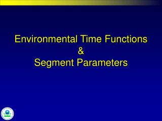 Environmental Time Functions  Segment Parameters