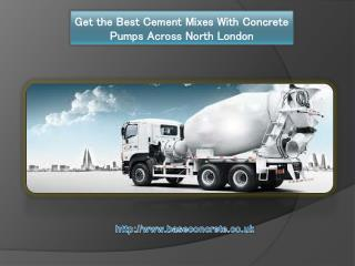 Get the Best Cement Mixes With Concrete Pumps Across North London