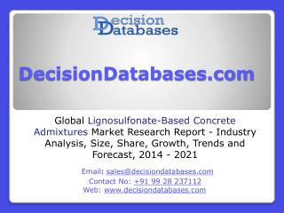 Global Lignosulfonate-Based Concrete Admixtures Market Research Report 2014 - 2021