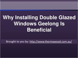 Why Installing Double Glazed Windows Geelong Is Beneficial