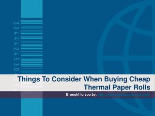 Things To Consider When Buying Cheap Thermal Paper Rolls