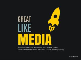 GreatLike Media - Web Design Orange County