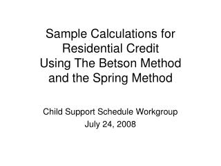 Sample Calculations for Residential Credit Using The Betson Method  and the Spring Method