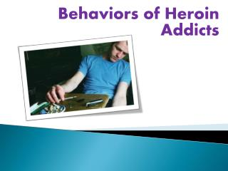 Behaviors of Heroin Addicts