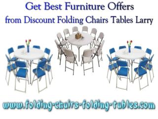 Get Best Furniture Offers from Discount Folding Chairs Tables Larry