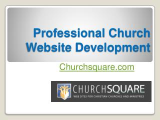 Professional Church Website Development - Churchsquare.com