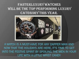 Fasterluxury Watches will be the top performing luxury category this year.