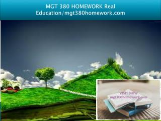 MGT 380 HOMEWORK Real Education/mgt380homework.com