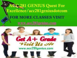ACC 281 GENIUS Quest For Excellence/acc281geniusdotcom