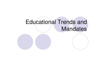 Educational Trends and Mandates