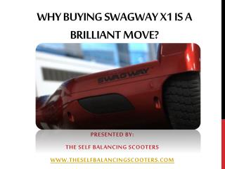 Why Buying Swagway X1 Is A Brilliant Move?