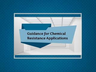Guidance for Chemical Resistance Applications