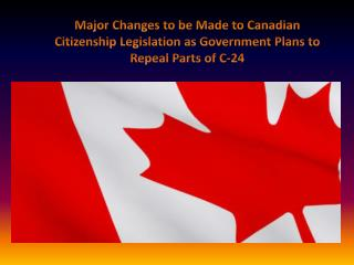 Major Changes to be Made to Canadian Citizenship Legislation as Government Plans to Repeal Parts of C-24