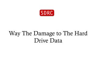 Way The Damage to The Hard Drive Data