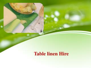 7 Things That You Must Check About Linen Hire Services