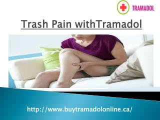 Trash Pain withTramadol