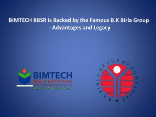 BIMTECH BBSR is Backed by the Famous B.K Birla Group - Advantages and Legacy