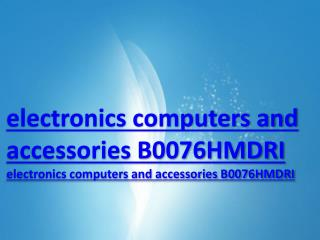 electronics computers and accessories B0076HMDRI