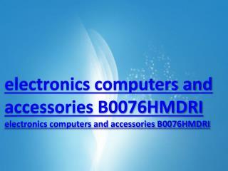 electronics computers and accessories B0076HMDRI