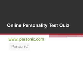 Online Personality Test Quiz - www.ipersonic.com
