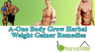 A-One Body Grow Herbal Weight Gainer Remedies