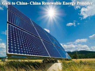 Gate to China- China Renewable Energy Provider