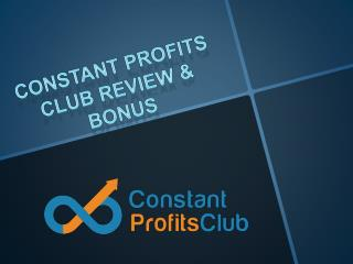 Constant Profits Club Bonus