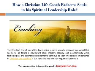 How a Christian Life Coach Redeems Souls in his Spiritual Leadership Role?