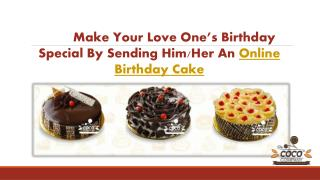 Make your love one's birthday special by sending an online birthday cake