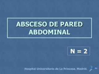 ABSCESO DE PARED ABDOMINAL